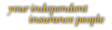 Your independent insurance people